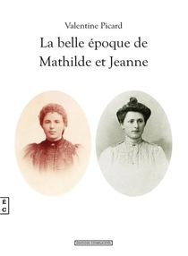 La Belle Epoque De Mathilde Et Jeanne