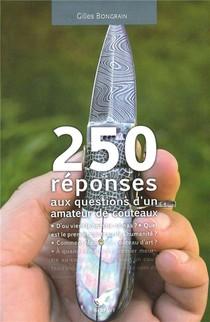 250 Reponses Aux Questions D'un Amateur De Couteaux