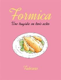 Formica ; Une Tragedie En Trois Actes