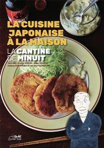 La Cantine De Minuit - La Cuisine Japonaise A La Maison