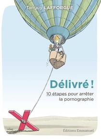 Delivre ! 10 Etapes Pour Arreter La Pornographie