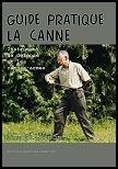 Guide Pratique La Canne Instrument De Défense Et Les Cannes-armes