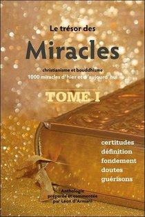 Le Tresor Des Miracles T.1 ; Christianisme Et Bouddhisme : 1000 Miracles D'hier Et D'aujourd'hui