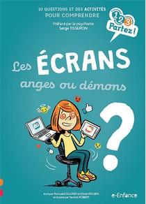 Les Ecrans, Anges Ou Demons ?