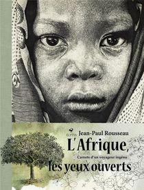 L'afrique Les Yeux Ouverts ; Carnets D'un Voyageur Ingenu