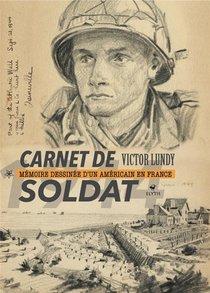 Carnet De Soldat : Memoire Dessinee D'un Americain En France