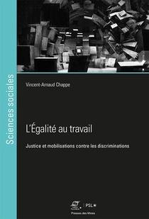 L'egalite Au Travail ; Justice Et Mobilisations Contre Les Discriminations