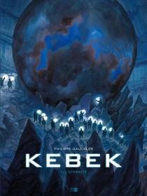 Kebek T.1 ; Le Puits Du Temps