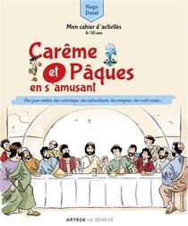 Careme Et Paques En S'amusant ; Mon Cahier D'activites