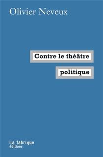Contre Le Theatre Politique
