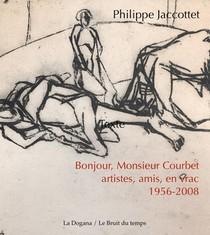 Bonjour, Monsieur Courbet - Artistes, Amis : En Vrac 1956-2008 - Illustrations, Couleur