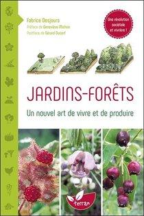 Jardins-forets ; Un Nouvel Art De Vivre Et De Produire