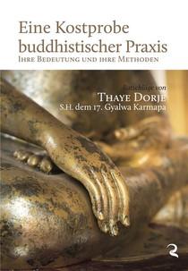 Eine Kostprobe Buddhistischer Praxis ; Ihre Bedeutung Und Ihre Methoden