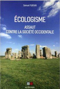Ecologisme : Assaut Contre La Societe Occidentale
