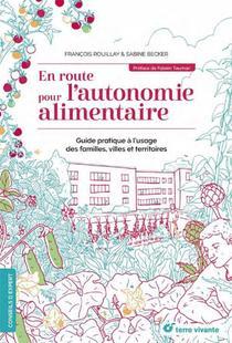 En Route Pour L'autonomie Alimentaire ; Guide Pratique A L'usage Des Familles, Villes Et Territoires