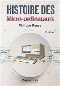 Histoire Des Micro-ordinateurs (2e Edition)