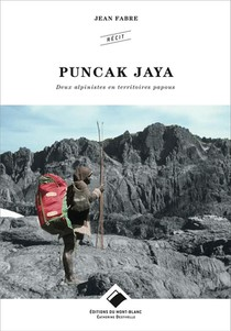 Puncak Jaya ; Deux Alpinistes En Territoires Papous