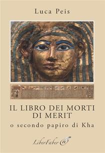 Il Libro Dei Morti Di Merit ; O Secondo Papiro Di Kha