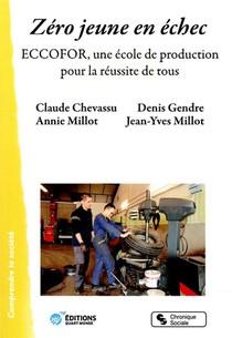 Zero Jeune En Echec ; Eccofor, Une Ecole De Production Pour La Reussite De Tous