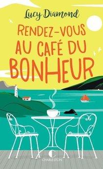 Rendez-vous Au Cafe Du Bonheur