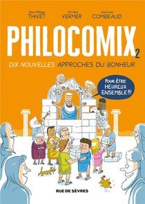 Philocomix T.2 ; 10 Nouvelles Approches Du Bonheur, Pour Etre Heureux Ensemble