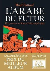 L'arabe Du Futur T.1 ; Une Jeunesse Au Moyen-orient (1978-1984)