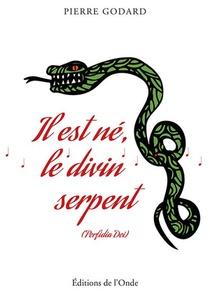 Il Est Ne, Le Divin Serpent ; (perfidia Dei)