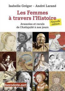 Les Femmes A Travers L'histoire : Avancees Et Reculs De L'antiquite A Nos Jours