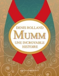 Mumm ; Une Incroyable Histoire