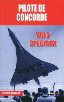 Pilote De Concorde ; Vols Speciaux