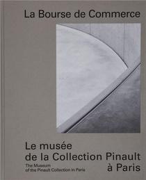 La Bourse De Commerce ; Le Nouveau Musee De La Collection Pinault