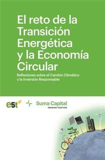 El Reto De La Transicion Energetica Y La Economia Circular ; Reflexiones Sobre El Cambio Climatico