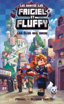 Frigiel Et Fluffy ; Les Saintes Iles ; Les Elus Des Dieux