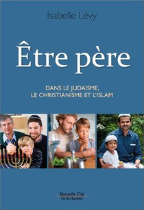 Etre Pere Dans Le Judaisme, Le Christianisme Et L'islam