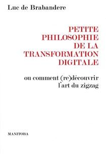 L'imperatif Du Zigzag ; Petite Philosophie De La Transformation Numerique