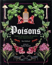 Poisons ; L'histoire Des Poisons, Des Poudres Et Des Empoisonneurs