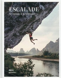 Escalade : Le Monde A La Verticale