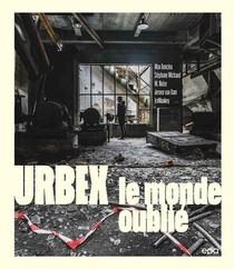 Urbex : Le Monde Oublie