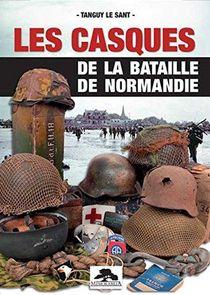 Les Casques De La Bataille De Normandie