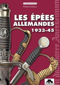 Les Epees Allemandes 1933-45