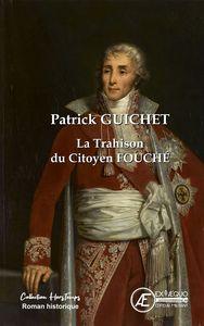 La Trahison Du Citoyen Fouche