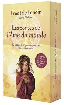 Les Contes De L'ame Du Monde : 22 Lecons De Sagesse A Partager Avec Vos Enfants ; Coffret