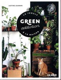Green Addiction ; La Jungle A La Maison