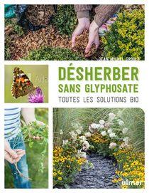 Desherber Sans Glyphosate ; Toutes Les Solutions Bio
