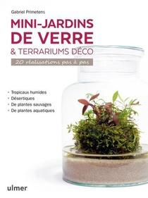 Mini-jardins De Verre Et Terrariums Deco ; 20 Realisations Pas A Pas