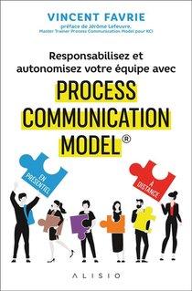 Responsabilisez Et Autonomisez Votre Equipe Avec Process Communication Model