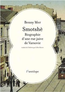 Smotshe : Biographie D'une Rue Juive De Varsovie