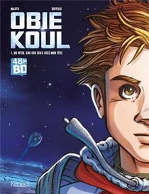 Obie Koul T.1 ; Un Week-end Sur Deux Chez Mon Pere
