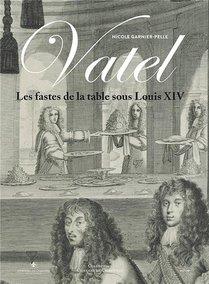 Vatel Et Les Fastes De La Table Sous Louis Xiv