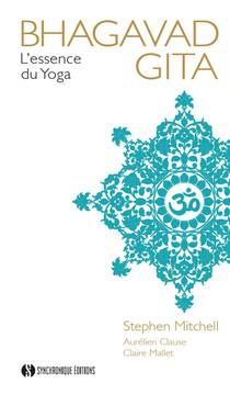 Bhagavad Gita : L'essence Du Yoga
